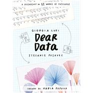 Dear Data by Lupi, Giorgia; Posavec, Stefanie; Popova, Maria, 9781616895327