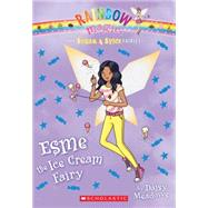 The Sugar & Spice Fairies #2: Esme the Ice Cream Fairy by Meadows, Daisy, 9780545605328