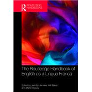 The Routledge Handbook of English as a Lingua Franca by JENKINS; JENNIFER, 9781138855328