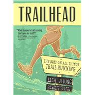 Trailhead by Jhung, Lisa; Layton Charlie, 9781937715328