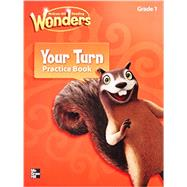 Reading Wonders Your Turn Practice Book  Grade 1 by Unknown, 9780021195329
