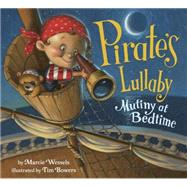 Pirate's Lullaby by Wessels, Marcie; Bowers, Tim, 9780385385329