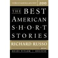The Best American Short Stories 2010 by Pitlor, Heidi, 9780547055329