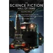 The Science Fiction Hall of Fame, Volume Two B; The Greatest Science Fiction Novellas of All Time Chosen by the Members of the Science Fiction Writers of America by Edited by Ben Bova, 9780765305329
