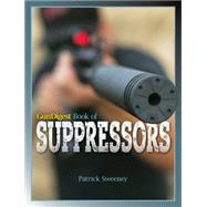 Gun Digest Book of Suppressors by Sweeney, Patrick, 9781440245329