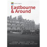 Historic England Eastbourne & Around by Gordon, Kevin; Historic England (CON), 9781445675329