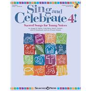 Sing and Celebrate by Hal Leonard Publishing Corporation; Berry, Cindy (COP); Schram, Ruth Elaine (COP); Dengler, Lee (COP); Dengler, Susan (COP), 9781480395329