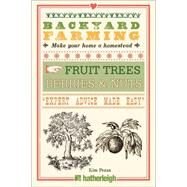 Backyard Farming: Fruit Trees, Berries & Nuts by Pezza, Kim, 9781578265329