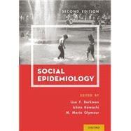 Social Epidemiology by Berkman, Lisa F.; Kawachi, Ichiro; Glymour, Maria, 9780199395330