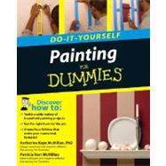 Painting Do-It-Yourself For Dummies<sup>&#174;</sup> by Katharine Kaye McMillan; Patricia Hart McMillan, 9780470175330