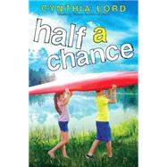 Half a Chance by Lord, Cynthia, 9780545035330