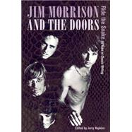 Jim Morrison and the Doors: Ride the Snake 50 Years of Classic Writing by Hopkins, Jerry, 9780859655330