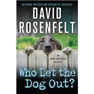 Who Let the Dog Out? An Andy Carpenter Mystery by Rosenfelt, David, 9781250055330
