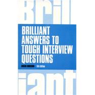 Brilliant Answers to Tough Interview Questions by Hodgson, Susan, 9781292015330