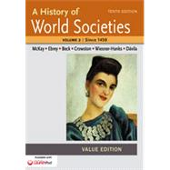 A History of World Societies Value, Volume II:Since 1450 by McKay, John P.; Wiesner-Hanks, Merry E.; Davila, Jerry; Crowston, Clare Haru, 9781457685330