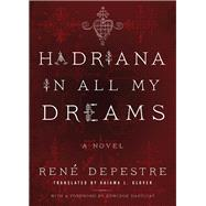Hadriana in All My Dreams by Depestre, René; Glover, Kaiama L.; Danticat, Edwidge, 9781617755330