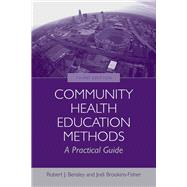 Community Health Education Methods by Bensley, Robert J., 9780763755331