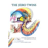 The Hero Twins: A Navajo-english Story of the Monster Slayers by Kristofic, Jim; James, Nolan Karras, 9780826355331