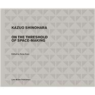 Kazuo Shinohara by Kuan, Seng; Kerez, Christian; Integral Lars Muller, 9783037785331