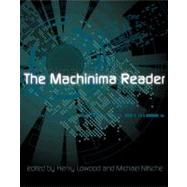 The Machinima Reader by Lowood, Henry; Nitsche, Michael, 9780262015332