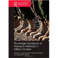 Routledge Handbook of Research Methods in Military Studies by Soeters; Joseph, 9780415635332