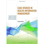 Case Studies in Health Information Management by Schnering, Patricia; Sayles, Nanette B.; McCuen, Charlotte, 9781305955332