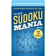 Sudoku Mania #2 by Sinden, Pete, 9781501115332