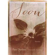 Soon by Durban, Pam; Hood, Mary, 9781611175332
