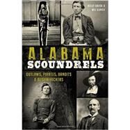 Alabama Scoundrels by Kazek, Kelly; Elrick, Wil, 9781626195332