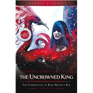 The Uncrowned King by Daniells, Rowena Cory, 9781781085332