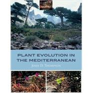 Plant Evolution In The Mediterranean by Thompson, John D., 9780198515333