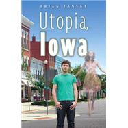 Utopia, Iowa by Yansky, Brian, 9780763665333