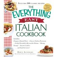 The Everything Easy Italian Cookbook by Altomari, Dawn, 9781440585333