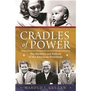 Cradles of Power by Gullan, Harold I., 9781510705333