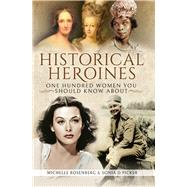 Historical Heroines by Rosenberg, Michelle; Picker, Sonia D., 9781526715333