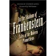 In the Shadow of Frankenstein by Jones, Stephen; Gaiman, Neil, 9781681775333