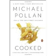 Cooked A Natural History of Transformation by Pollan, Michael, 9780143125334