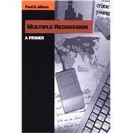 Multiple Regression : A Primer by Paul D. Allison, 9780761985334