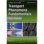 Transport Phenomena Fundamentals, Third Edition by Plawsky; Joel L., 9781466555334