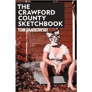 The Crawford County Sketchbook by Janikowski, Tom, 9781597095334