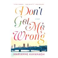 Don't Get Me Wrong by Kavanagh, Marianne, 9781476755335
