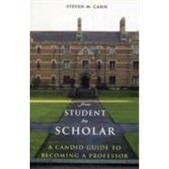 From Student to Scholar by Cahn, Steven M., 9780231145336