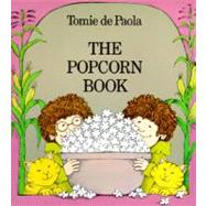 The Popcorn Book by dePaola, Tomie, 9780823405336