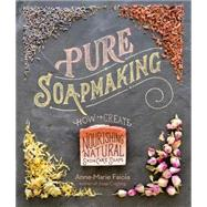 Pure Soapmaking by Faiola, Anne-marie, 9781612125336