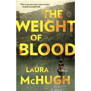The Weight of Blood by Mchugh, Laura, 9780812985337