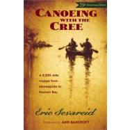 Canoeing With The Cree by Sevareid, Eric, 9780873515337