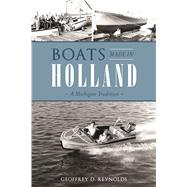 Boats Made in Holland by Reynolds, Geoffrey D., 9781467135337