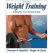 Weight Training: Steps to Success - 3rd Edition by Baechle, Thomas R., 9780736055338