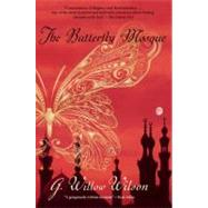 The Butterfly Mosque A Young American Woman's Journey to Love and Islam by Wilson, G. Willow, 9780802145338