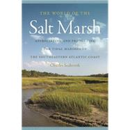 The World of the Salt Marsh: Appreciating and Protecting the Tidal Marshes of the Southeastern Atlantic Coast by Seabrook, Charles, 9780820345338